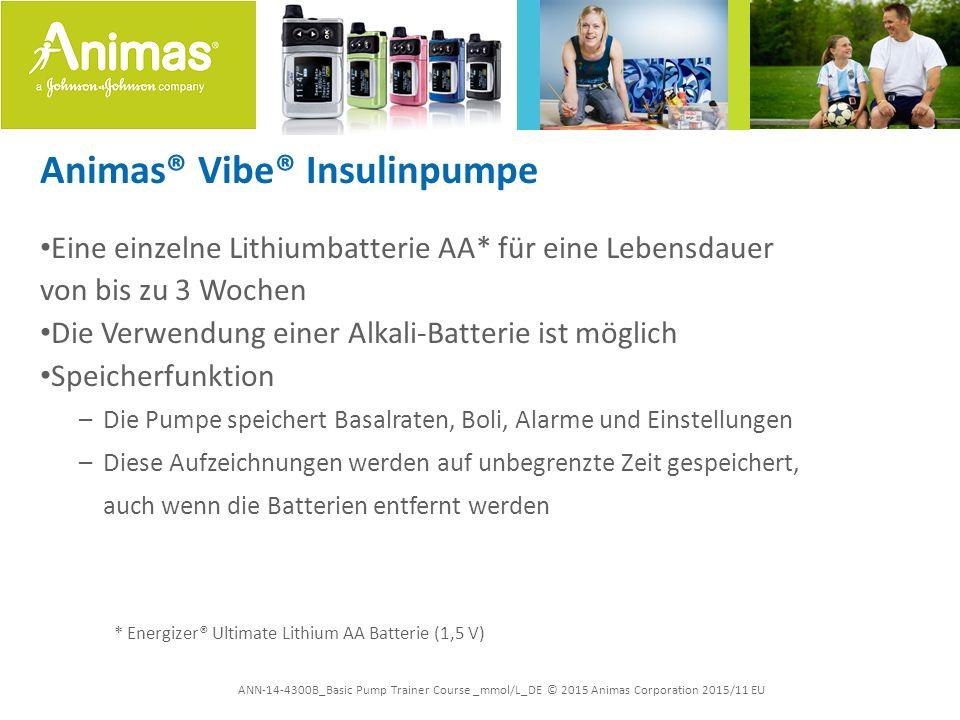 ANN-14-4300B_Basic Pump Trainer Course _mmol/L_DE © 2015 Animas Corporation 2015/11 EU Animas® Vibe® Insulinpumpe Persönliche Kontrolle Persönliche Einstellungen Wählen Sie I:KH-Verhältnisse, KF und BZ-Zielbereiche (einzustellen als BZ-Zielbereich oder einzelner Wert).