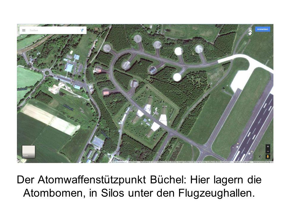 Der Atomwaffenstützpunkt Büchel: Hier lagern die Atombomen, in Silos unter den Flugzeughallen.