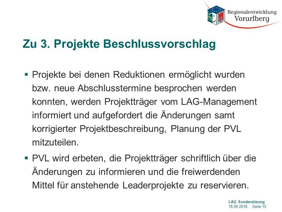 Zu 3. Projekte Beschlussvorschlag  Projekte bei denen Reduktionen ermöglicht wurden bzw.