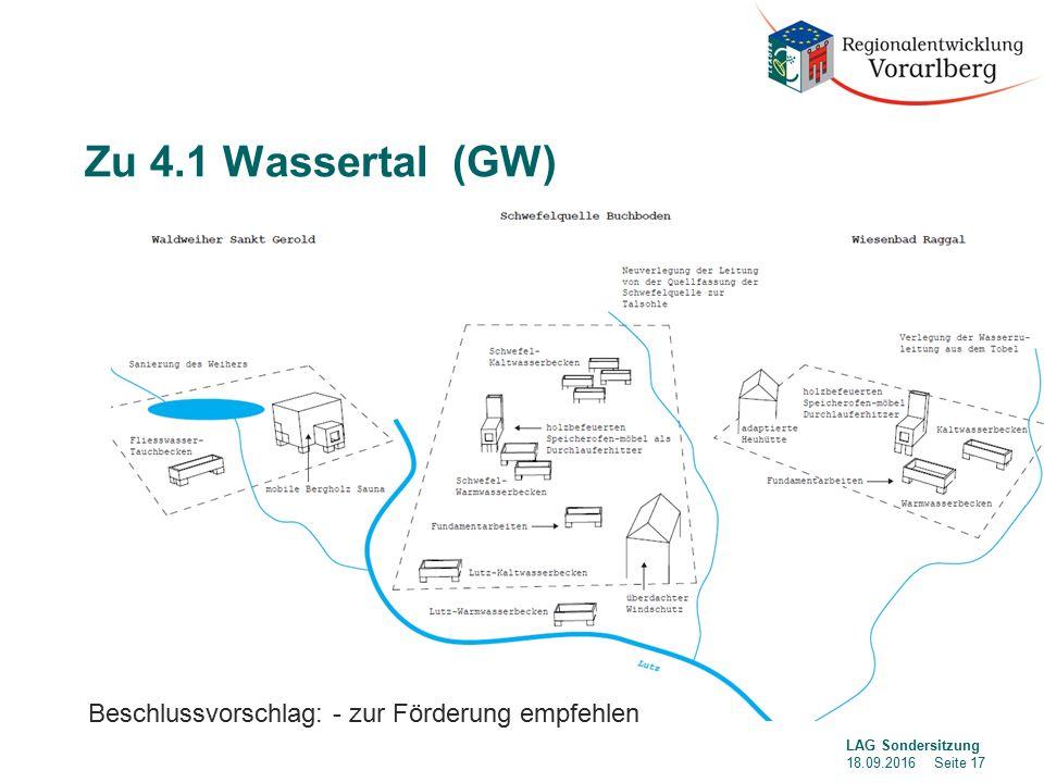 Zu 4.1 Wassertal (GW) LAG Sondersitzung 18.09.2016 Seite 17 Beschlussvorschlag: - zur Förderung empfehlen