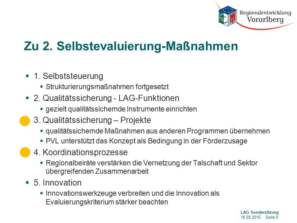 Zu 2. Selbstevaluierung-Maßnahmen  1. Selbststeuerung  Strukturierungsmaßnahmen fortgesetzt  2.