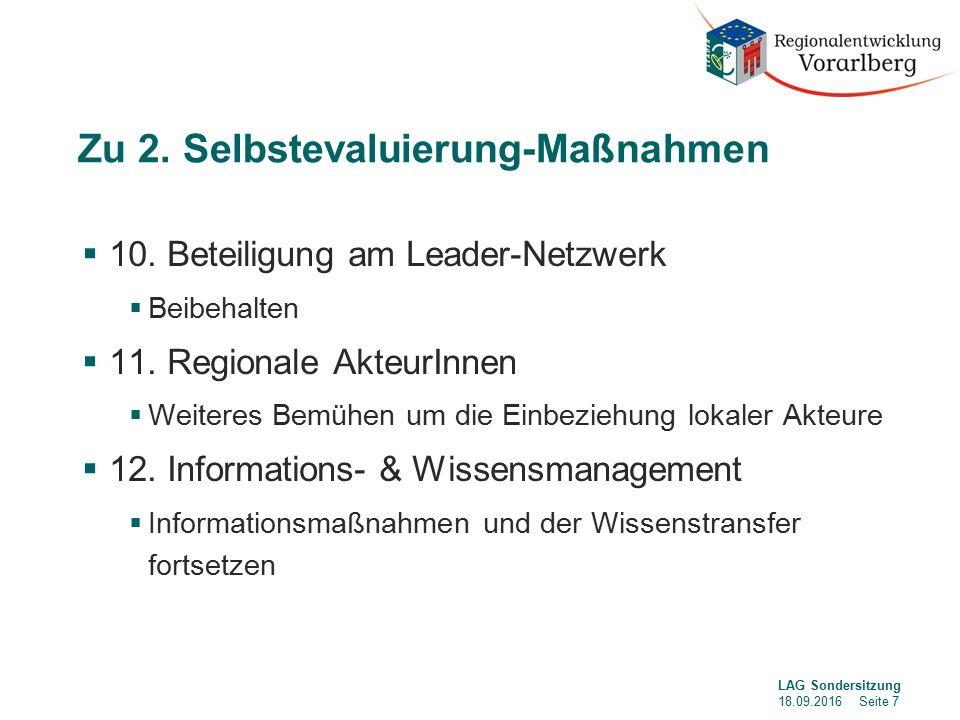Zu 2. Selbstevaluierung-Maßnahmen  10. Beteiligung am Leader-Netzwerk  Beibehalten  11.