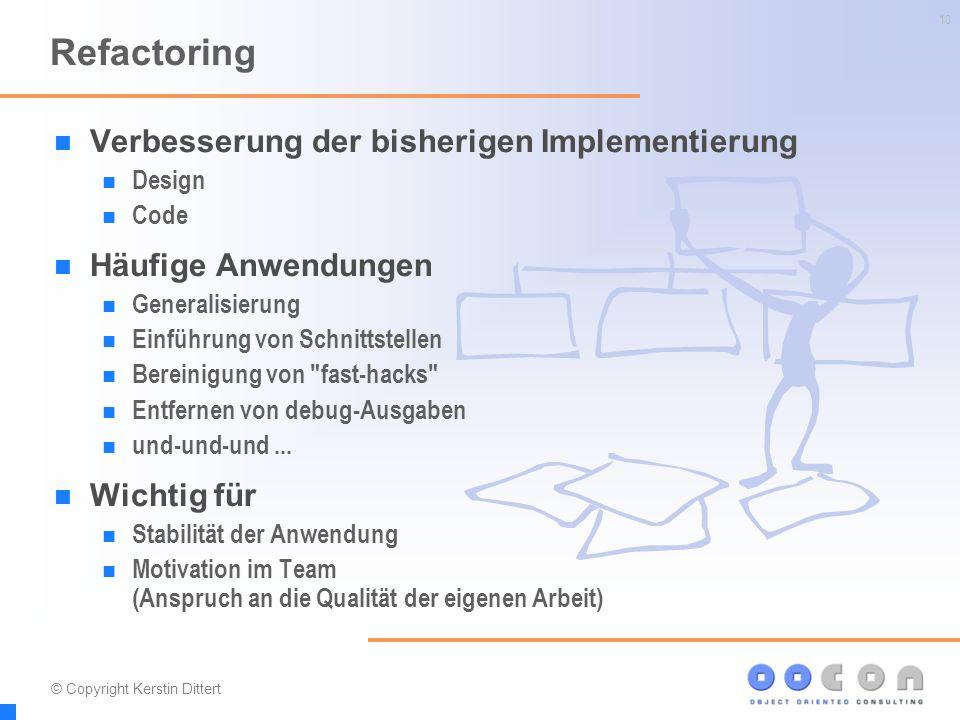 10 Refactoring Verbesserung der bisherigen Implementierung Design Code Häufige Anwendungen Generalisierung Einführung von Schnittstellen Bereinigung v