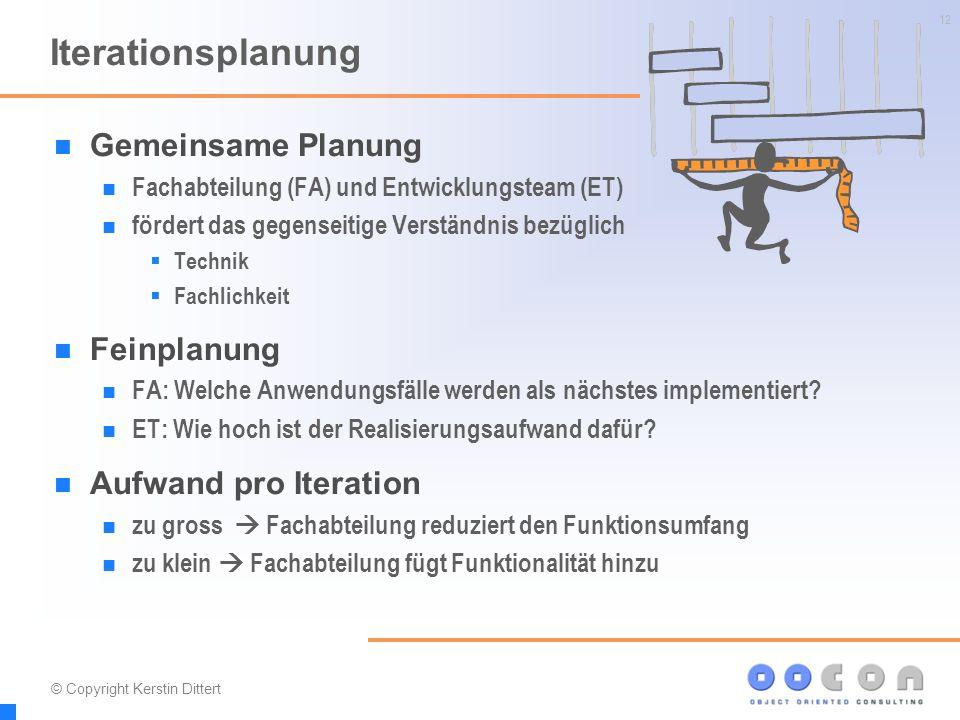 12 Iterationsplanung Gemeinsame Planung Fachabteilung (FA) und Entwicklungsteam (ET) fördert das gegenseitige Verständnis bezüglich  Technik  Fachlichkeit Feinplanung FA: Welche Anwendungsfälle werden als nächstes implementiert.