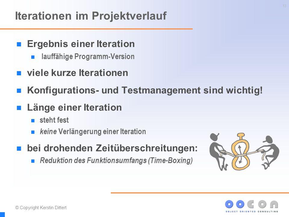 13 Iterationen im Projektverlauf Ergebnis einer Iteration lauffähige Programm-Version viele kurze Iterationen Konfigurations- und Testmanagement sind