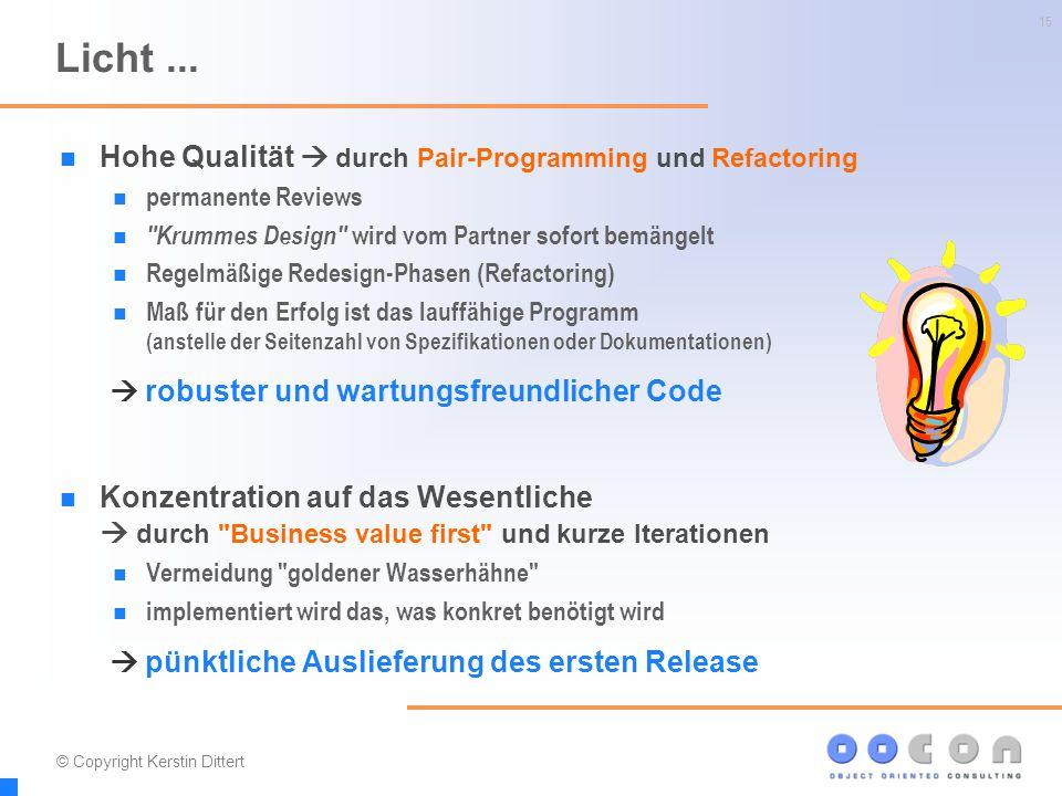 15 Licht... Hohe Qualität  durch Pair-Programming und Refactoring permanente Reviews