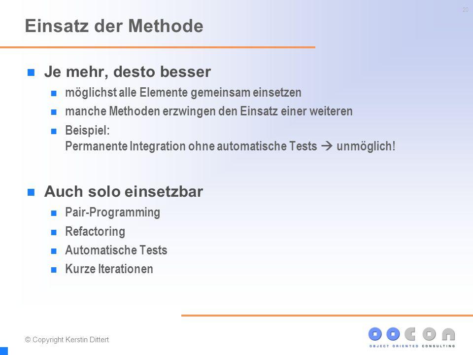 20 Einsatz der Methode Je mehr, desto besser möglichst alle Elemente gemeinsam einsetzen manche Methoden erzwingen den Einsatz einer weiteren Beispiel