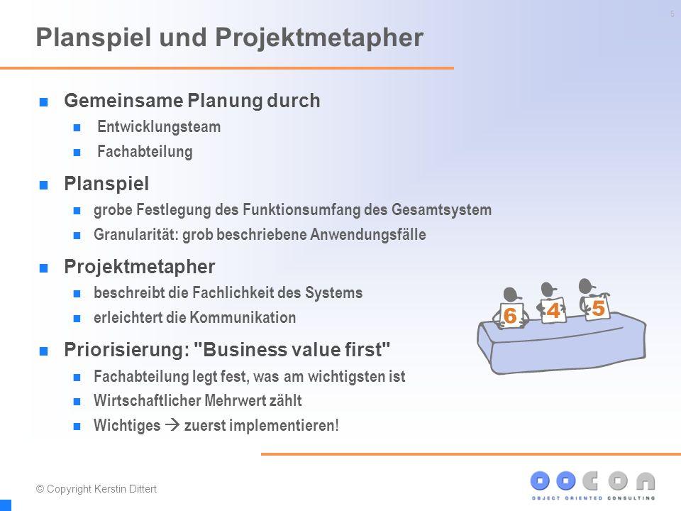 5 Planspiel und Projektmetapher Gemeinsame Planung durch Entwicklungsteam Fachabteilung Planspiel grobe Festlegung des Funktionsumfang des Gesamtsyste