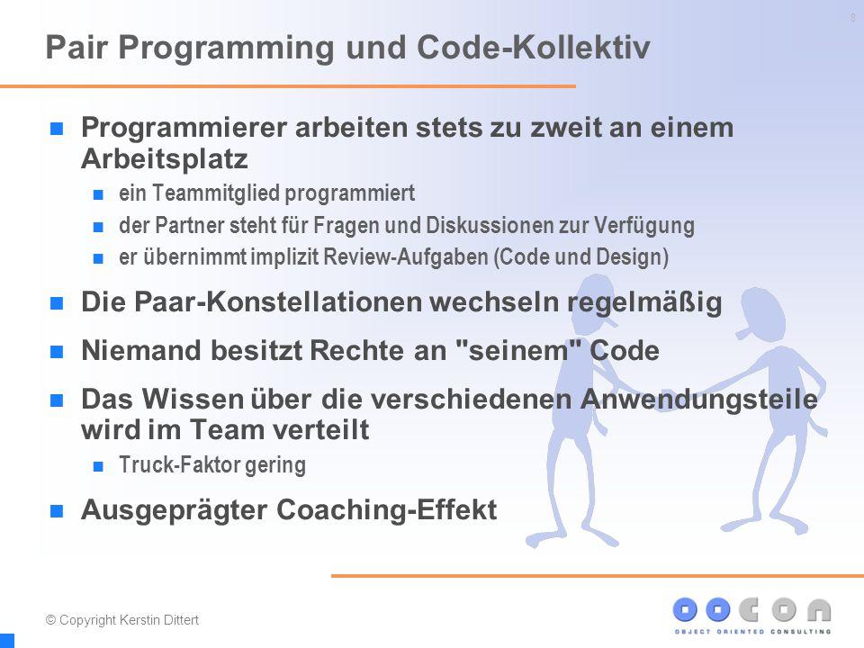 8 Programmierer arbeiten stets zu zweit an einem Arbeitsplatz ein Teammitglied programmiert der Partner steht für Fragen und Diskussionen zur Verfügun