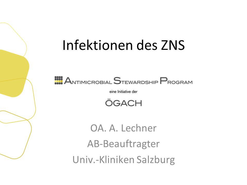 Infektionen des ZNS OA. A. Lechner AB-Beauftragter Univ.-Kliniken Salzburg