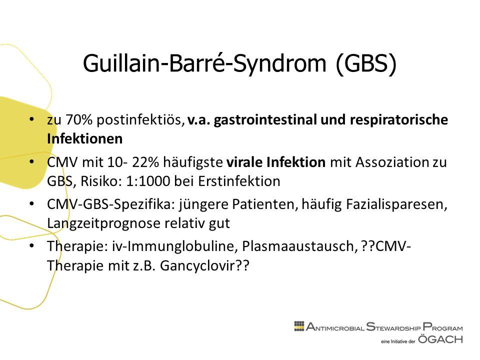 Guillain-Barré-Syndrom (GBS) zu 70% postinfektiös, v.a.