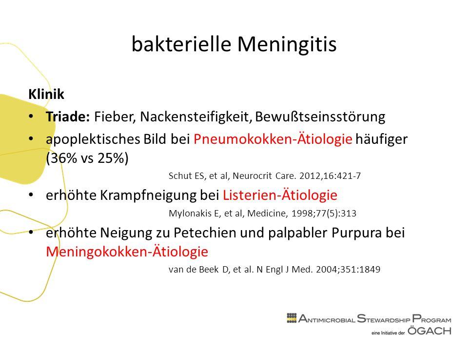 bakterielle Meningitis Klinik Triade: Fieber, Nackensteifigkeit, Bewußtseinsstörung apoplektisches Bild bei Pneumokokken-Ätiologie häufiger (36% vs 25%) Schut ES, et al, Neurocrit Care.