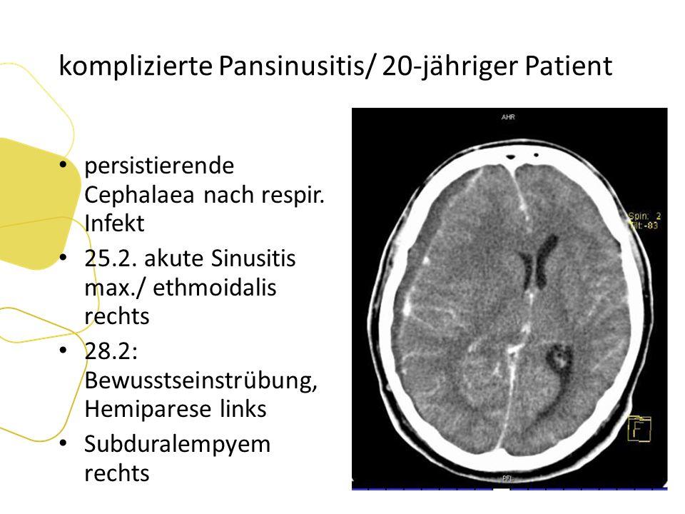 komplizierte Pansinusitis/ 20-jähriger Patient persistierende Cephalaea nach respir.
