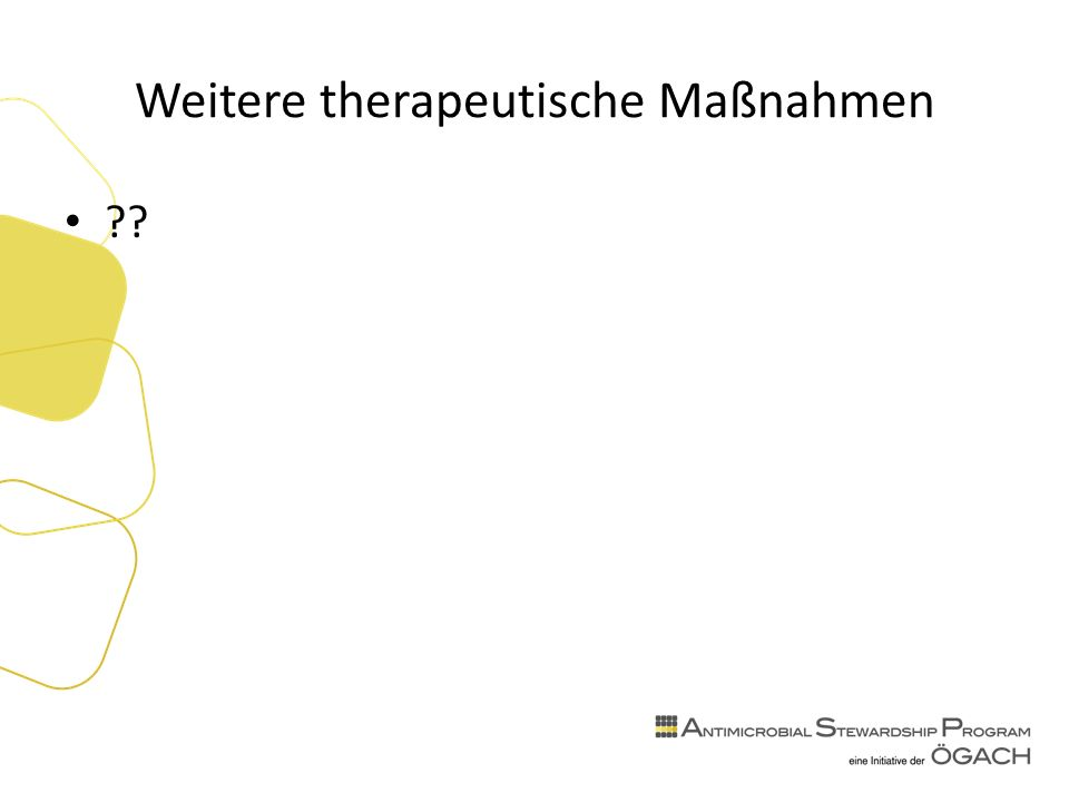 Weitere therapeutische Maßnahmen