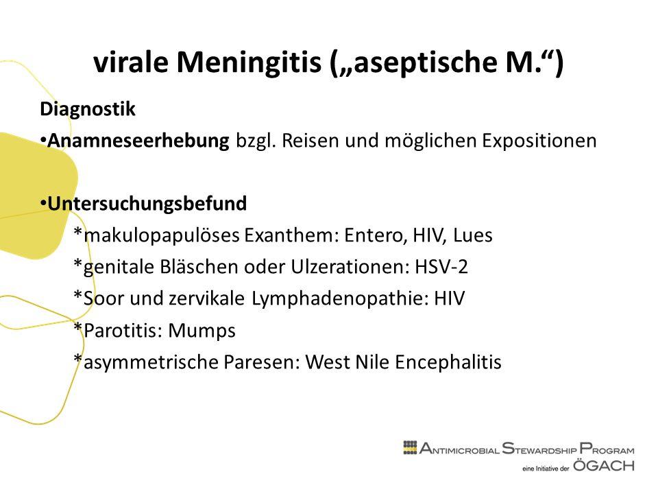 "virale Meningitis (""aseptische M. ) Diagnostik Anamneseerhebung bzgl."