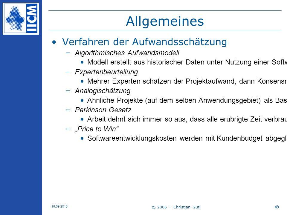 © 2006 - Christian Gütl 18.09.2016 49 Allgemeines Verfahren der Aufwandsschätzung –Algorithmisches Aufwandsmodell Modell erstellt aus historischer Daten unter Nutzung einer Softwaremetrik (z.B.