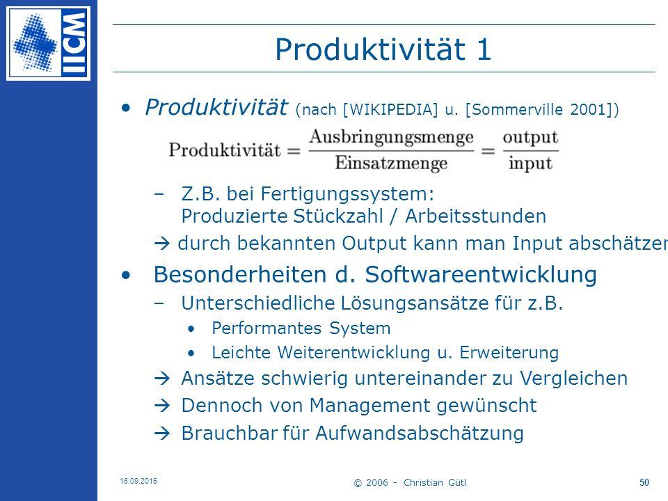© 2006 - Christian Gütl 18.09.2016 50 Produktivität 1 Produktivität (nach [WIKIPEDIA] u.