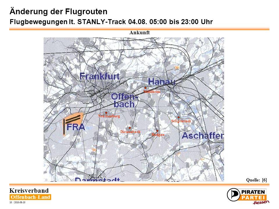 Offenbach-Land Kreisverband 10 / 2010-08-10 Änderung der Flugrouten Flugbewegungen lt. STANLY-Track 04.08. 05:00 bis 23:00 Uhr Ankunft Neu-Isenburg Di