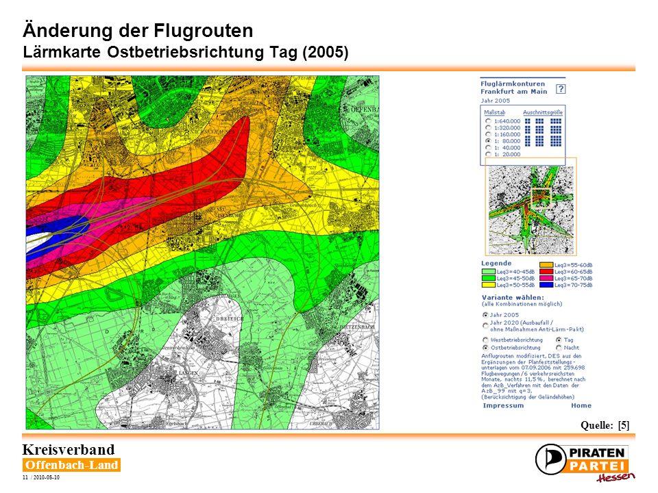 Offenbach-Land Kreisverband 11 / 2010-08-10 Änderung der Flugrouten Lärmkarte Ostbetriebsrichtung Tag (2005) Quelle: [5]
