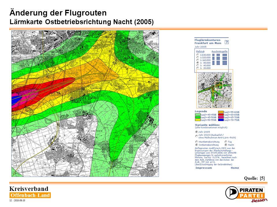 Offenbach-Land Kreisverband 12 / 2010-08-10 Änderung der Flugrouten Lärmkarte Ostbetriebsrichtung Nacht (2005) Quelle: [5]