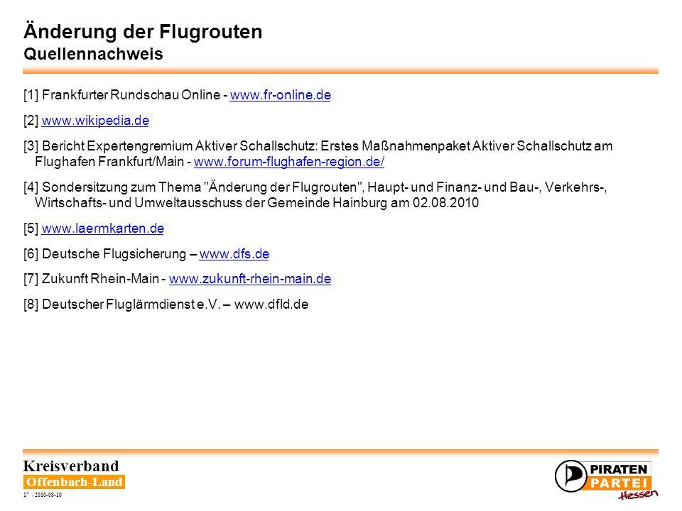 Offenbach-Land Kreisverband 17 / 2010-08-10 Änderung der Flugrouten Quellennachweis [1] Frankfurter Rundschau Online - www.fr-online.dewww.fr-online.d
