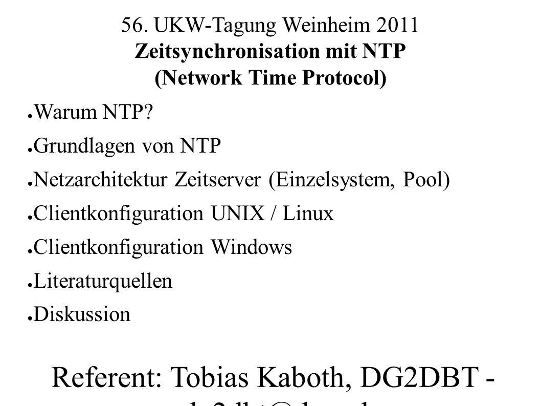 56. UKW-Tagung Weinheim 2011 Zeitsynchronisation mit NTP (Network Time Protocol) Referent: Tobias Kaboth, DG2DBT - dg2dbt@darc.de ● Warum NTP? ● Grund