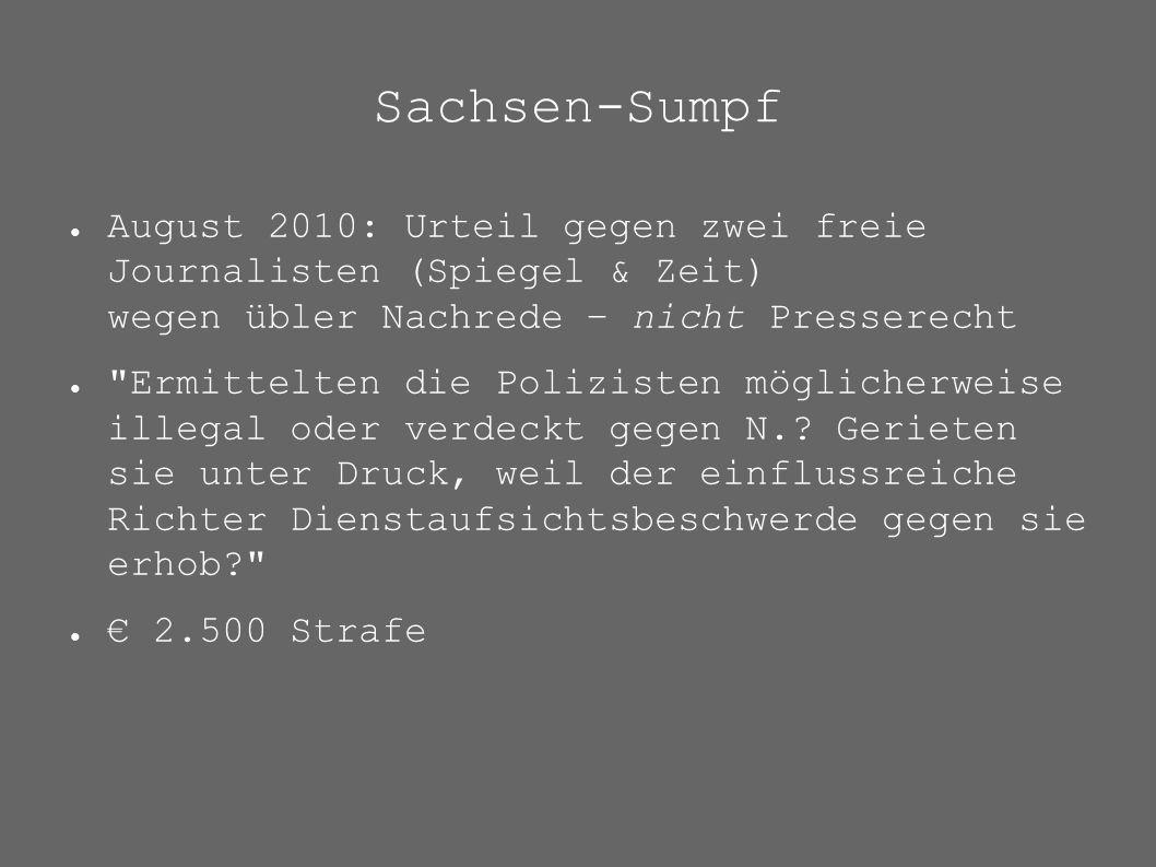 Sachsen-Sumpf ● August 2010: Urteil gegen zwei freie Journalisten (Spiegel & Zeit) wegen übler Nachrede – nicht Presserecht ●