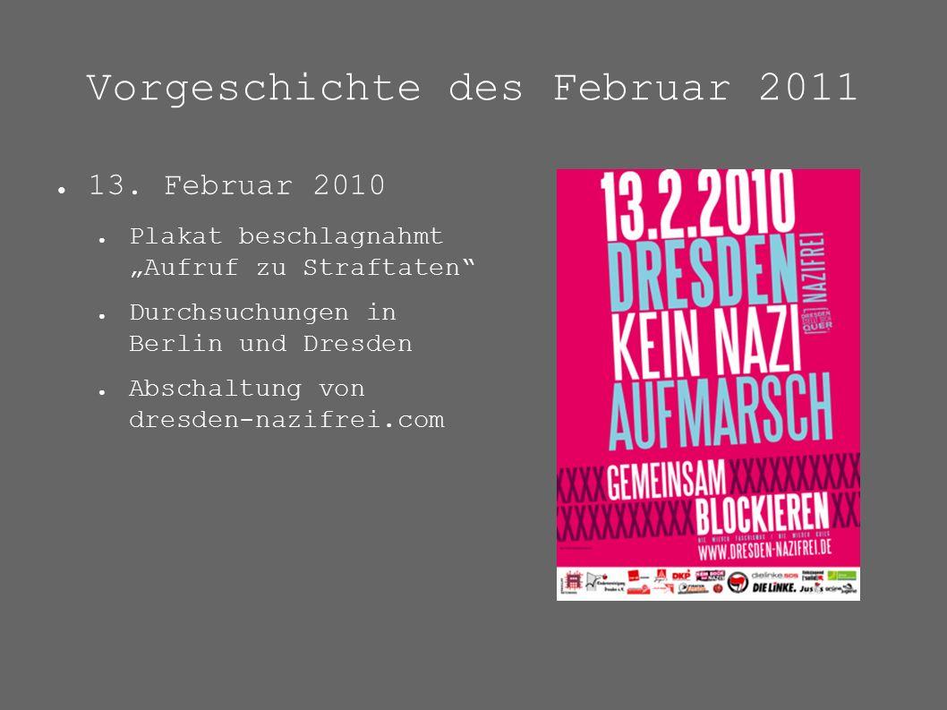 """Vorgeschichte des Februar 2011 ● 13. Februar 2010 ● Plakat beschlagnahmt """"Aufruf zu Straftaten"""" ● Durchsuchungen in Berlin und Dresden ● Abschaltung v"""