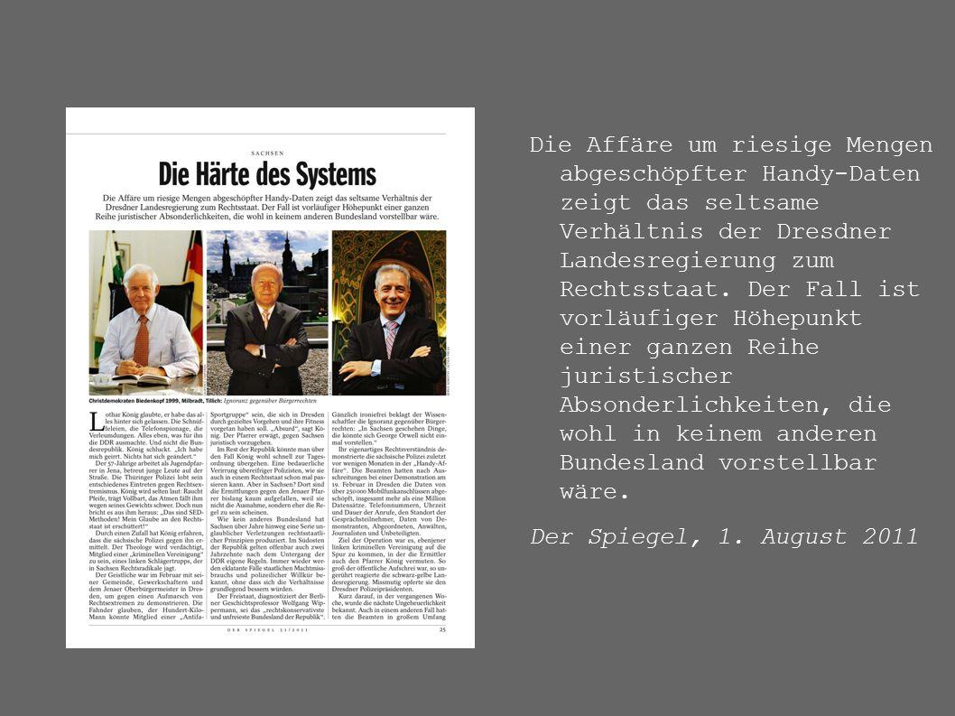 Die Affäre um riesige Mengen abgeschöpfter Handy-Daten zeigt das seltsame Verhältnis der Dresdner Landesregierung zum Rechtsstaat.