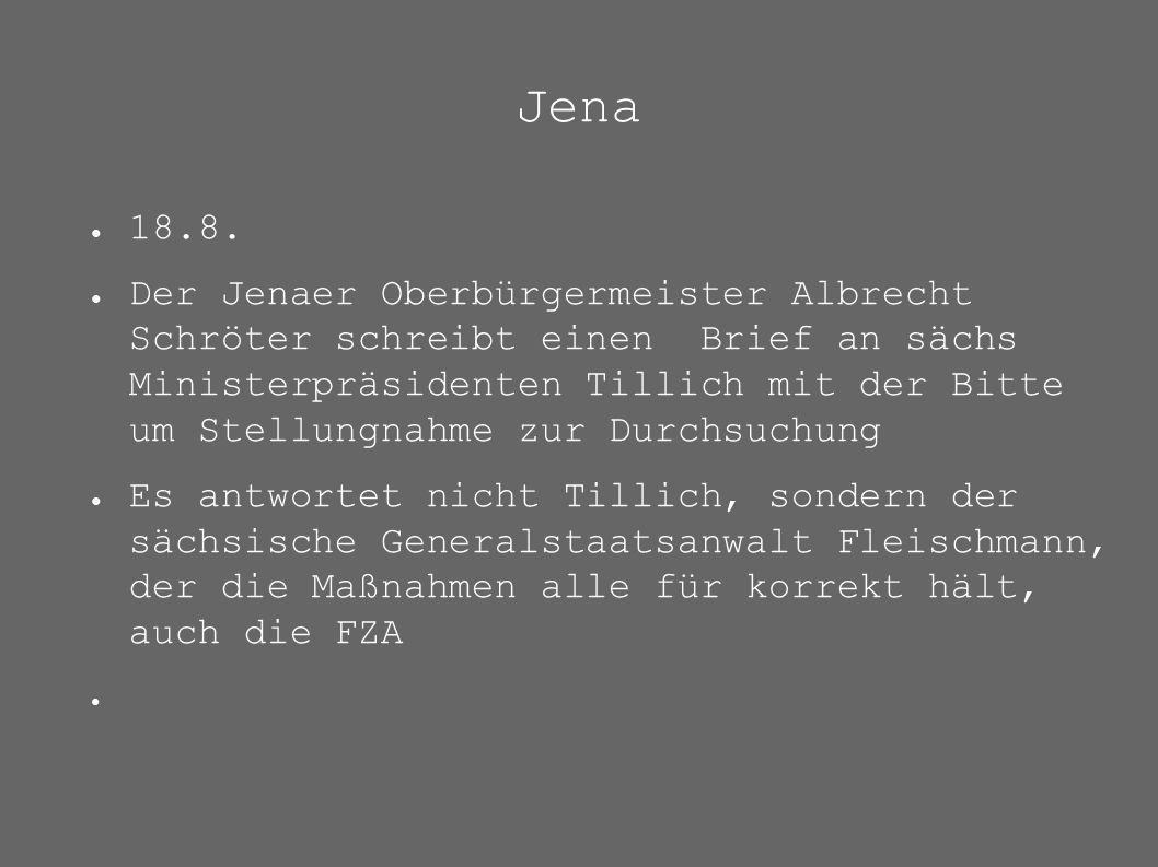 Jena ● 18.8. ● Der Jenaer Oberbürgermeister Albrecht Schröter schreibt einen Brief an sächs Ministerpräsidenten Tillich mit der Bitte um Stellungnahme