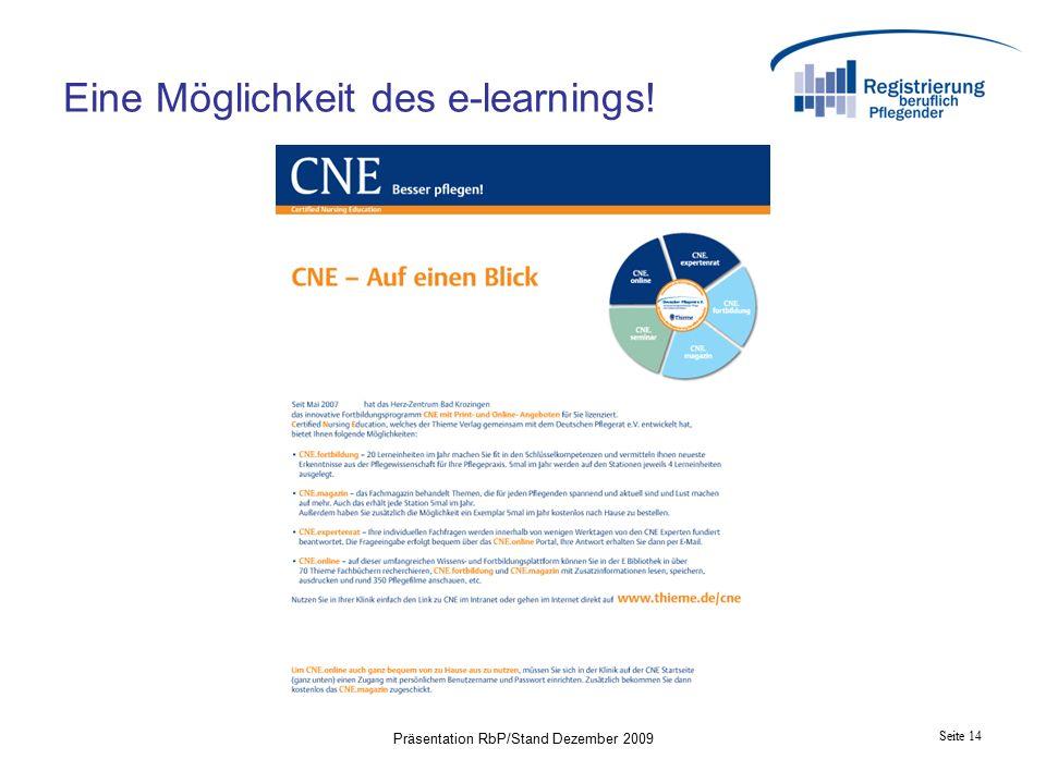 Seite 14 Präsentation RbP/Stand Dezember 2009 Eine Möglichkeit des e-learnings!