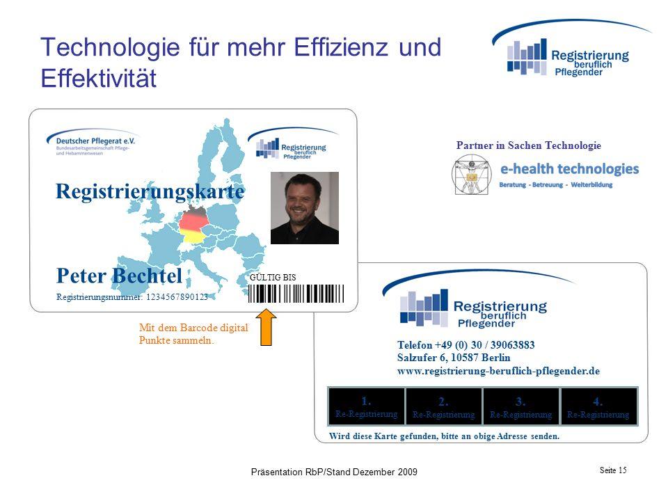 Seite 15 Präsentation RbP/Stand Dezember 2009 1. Re-Registrierung 2.