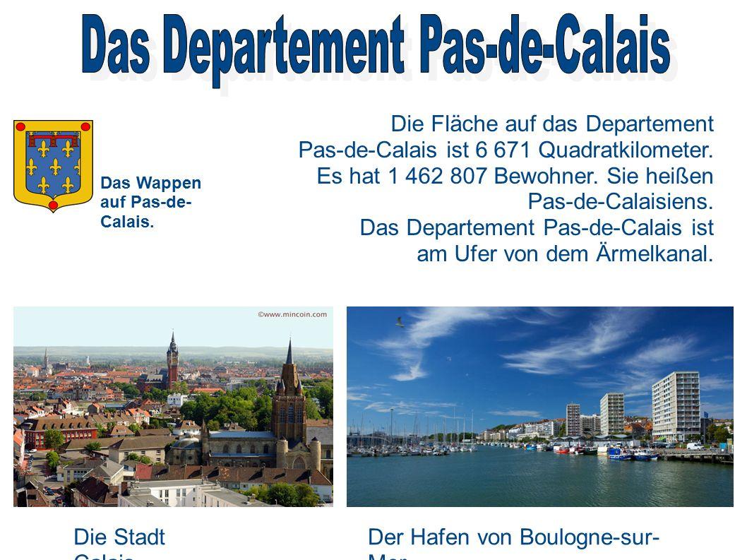 Die Fläche auf das Departement Pas-de-Calais ist 6 671 Quadratkilometer.