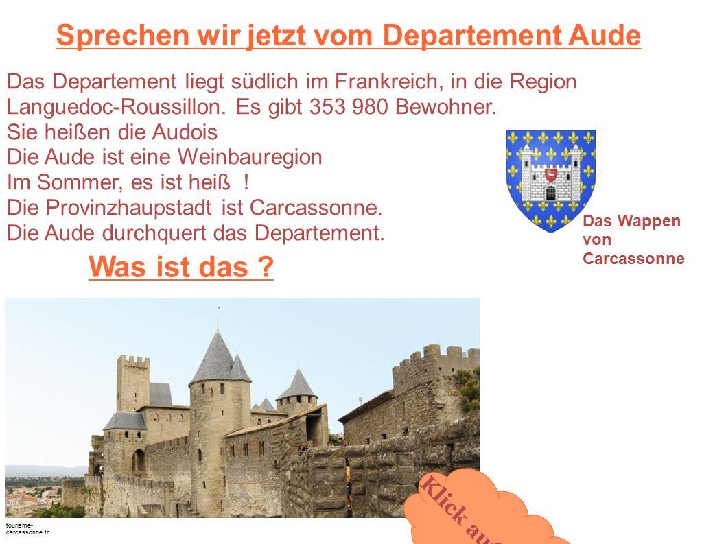 Sprechen wir jetzt vom Departement Aude Das Departement liegt südlich im Frankreich, in die Region Languedoc-Roussillon.