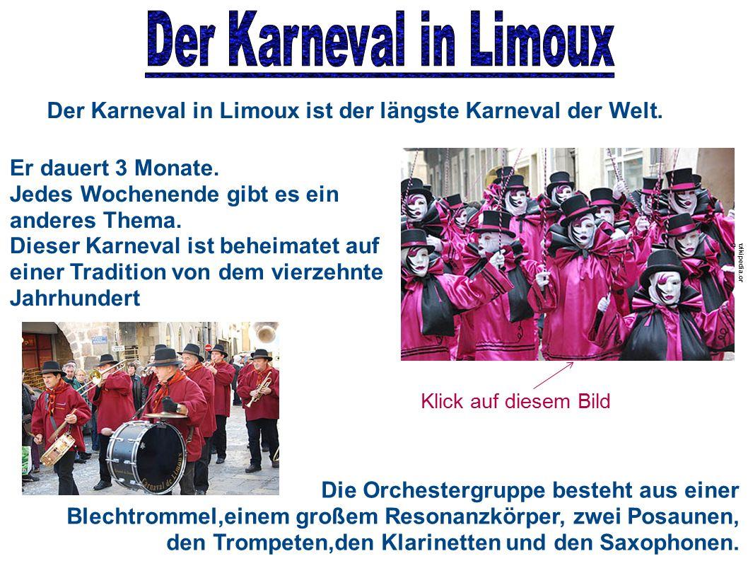 Der Karneval in Limoux ist der längste Karneval der Welt. Er dauert 3 Monate. Jedes Wochenende gibt es ein anderes Thema. Dieser Karneval ist beheimat