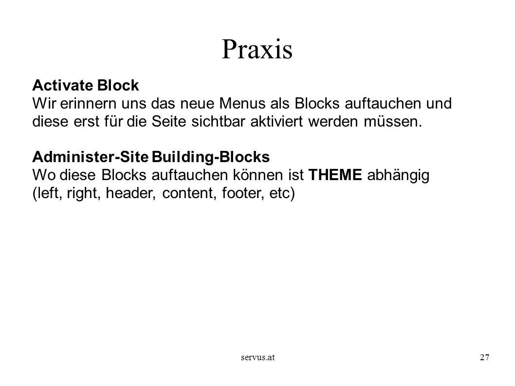 servus.at27 Praxis Activate Block Wir erinnern uns das neue Menus als Blocks auftauchen und diese erst für die Seite sichtbar aktiviert werden müssen.