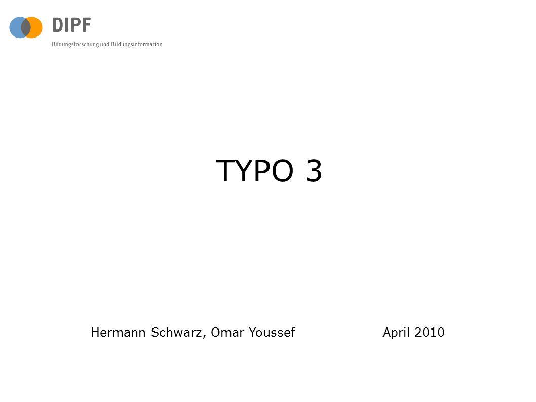 TYPO 3 Hermann Schwarz, Omar YoussefApril 2010