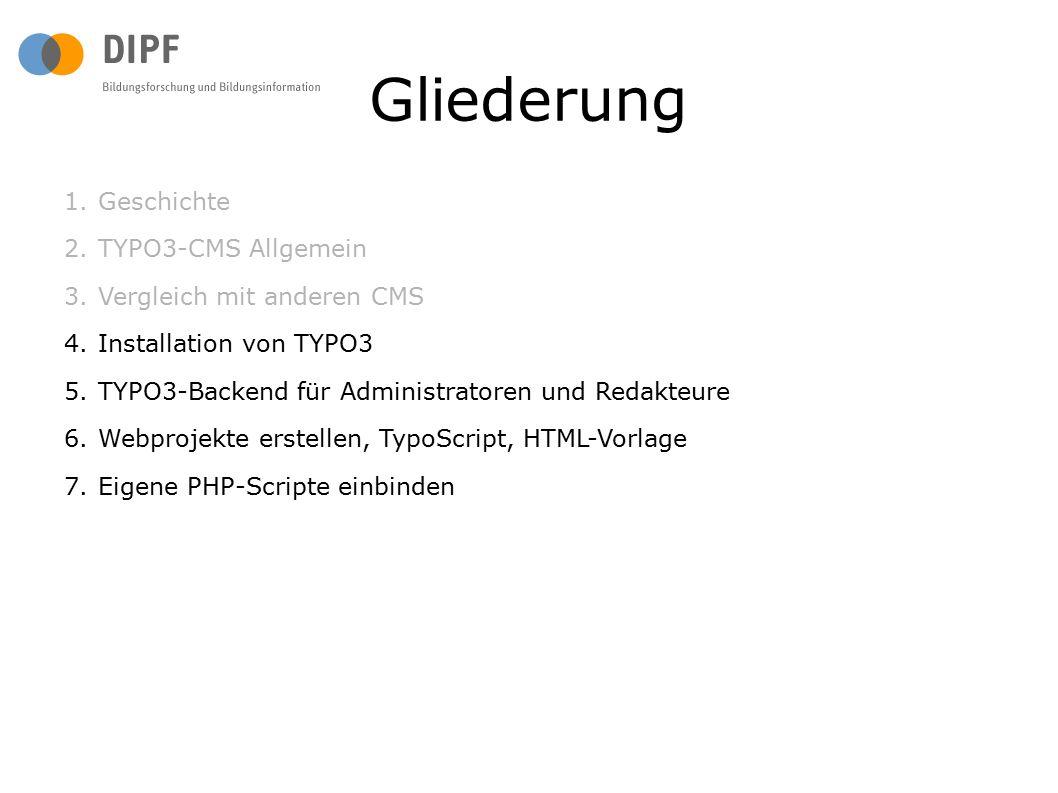 Gliederung 1.Geschichte 2.TYPO3-CMS Allgemein 3.Vergleich mit anderen CMS 4.Installation von TYPO3 5.TYPO3-Backend für Administratoren und Redakteure 6.Webprojekte erstellen, TypoScript, HTML-Vorlage 7.Eigene PHP-Scripte einbinden