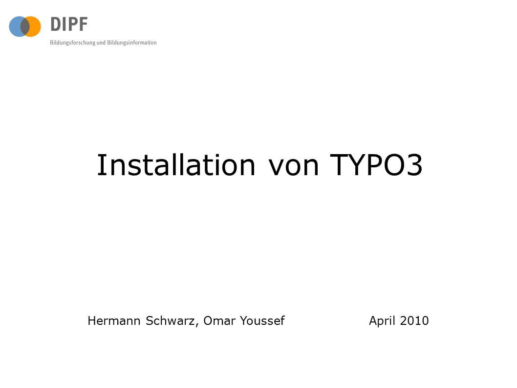 Installation von TYPO3 Hermann Schwarz, Omar YoussefApril 2010