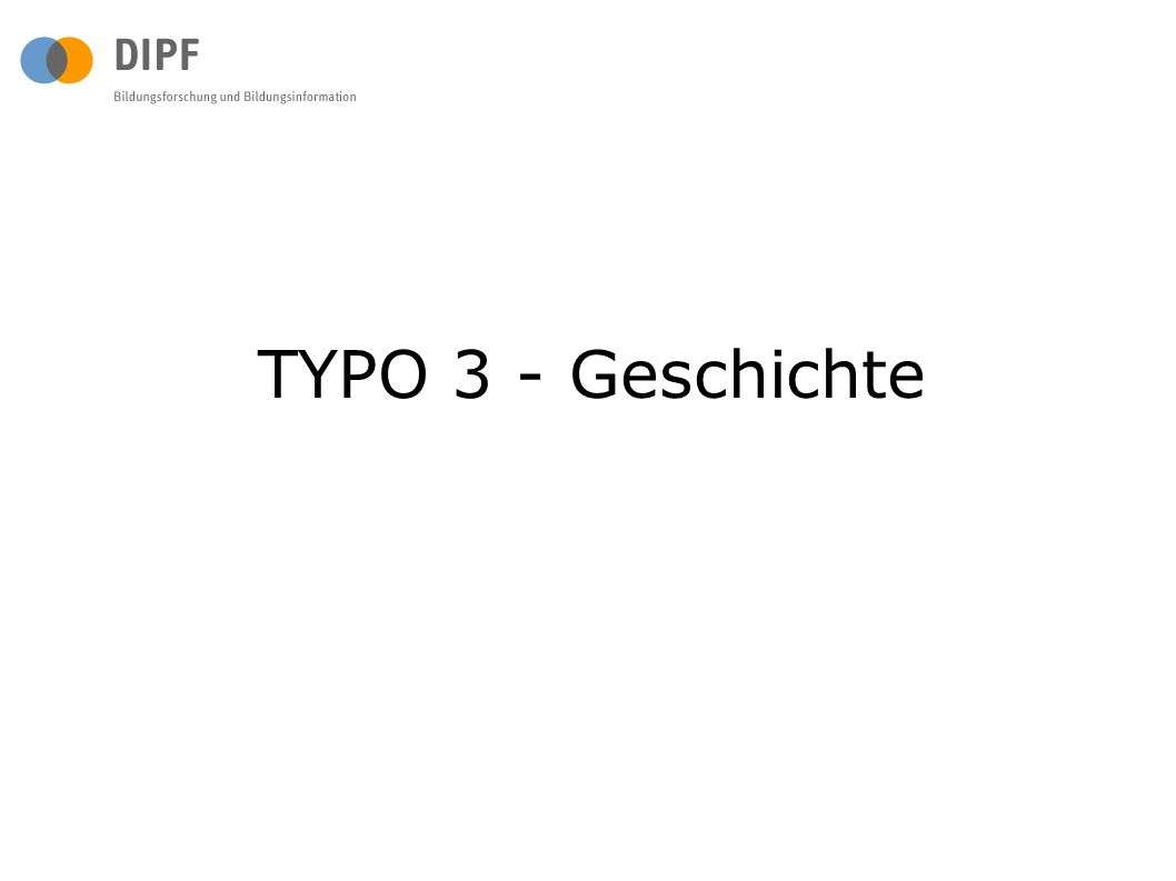TYPO 3 - Geschichte