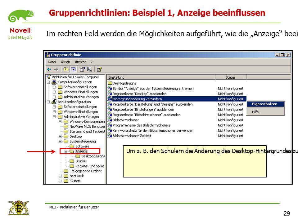 """paed M L ® 3.0 29 ML3 - Richtlinien für Benutzer Gruppenrichtlinien: Beispiel 1, Anzeige beeinflussen Im rechten Feld werden die Möglichkeiten aufgeführt, wie die """"Anzeige beeinflusst werden kann."""