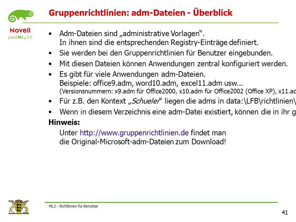 """paed M L ® 3.0 41 ML3 - Richtlinien für Benutzer Gruppenrichtlinien: adm-Dateien - Überblick Adm-Dateien sind """"administrative Vorlagen ."""