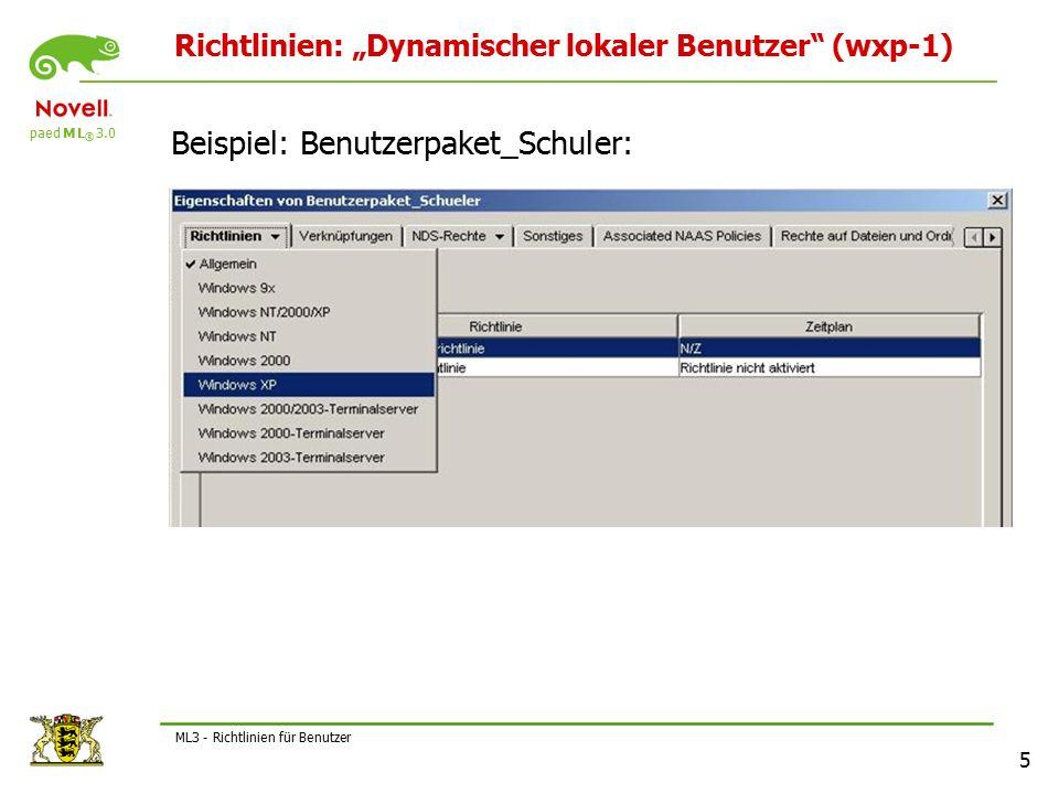 """paed M L ® 3.0 5 ML3 - Richtlinien für Benutzer Richtlinien: """"Dynamischer lokaler Benutzer (wxp-1) Beispiel: Benutzerpaket_Schuler:"""