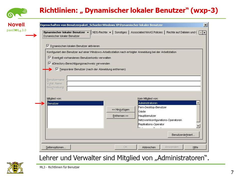 """paed M L ® 3.0 7 ML3 - Richtlinien für Benutzer Richtlinien: """" Dynamischer lokaler Benutzer (wxp-3) Lehrer und Verwalter sind Mitglied von """"Administratoren ."""