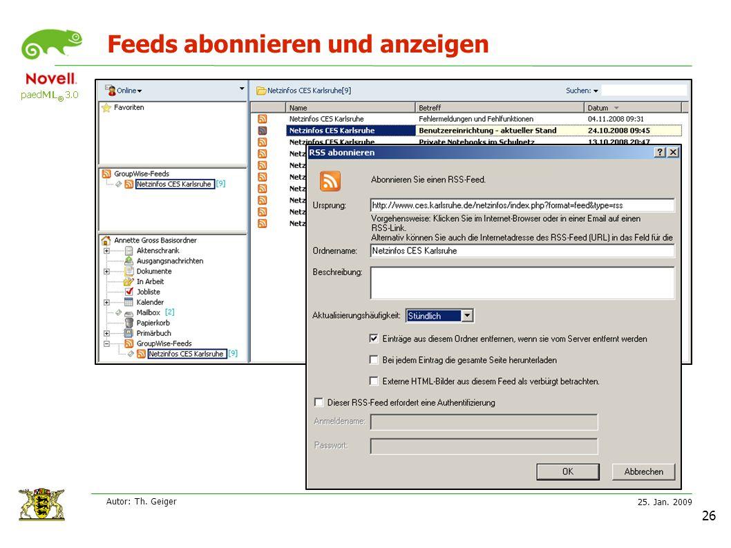 25. Jan. 2009 Autor: Th. Geiger 26 Feeds abonnieren und anzeigen