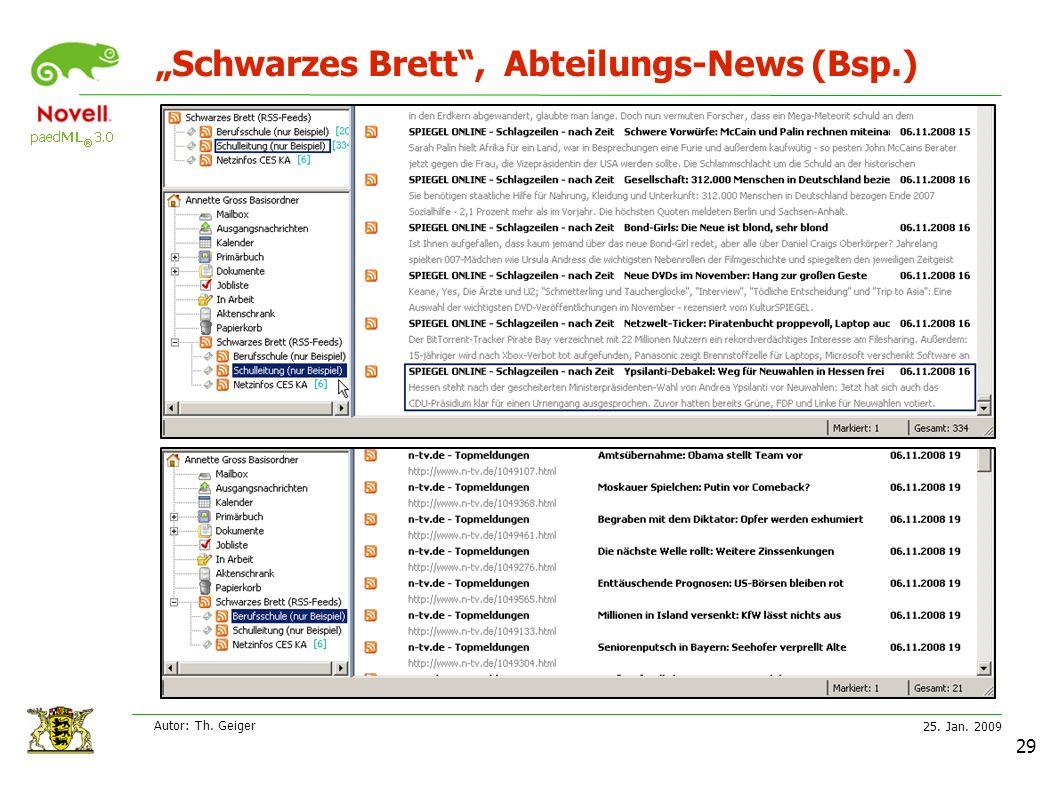 "25. Jan. 2009 Autor: Th. Geiger 29 ""Schwarzes Brett , Abteilungs-News (Bsp.)"