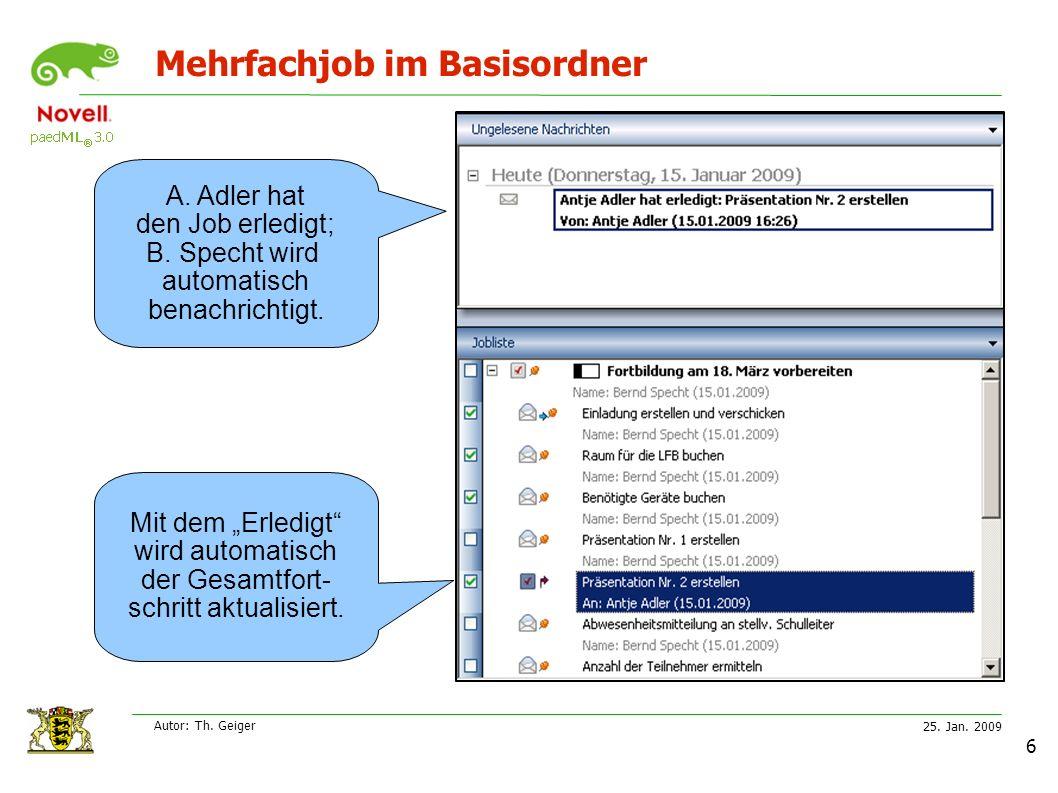 25. Jan. 2009 Autor: Th. Geiger 6 Mehrfachjob im Basisordner A.