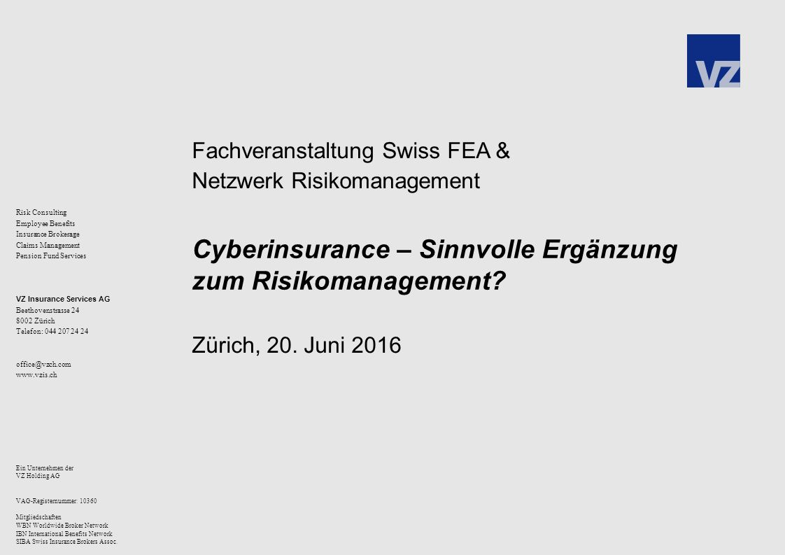 Risk Consulting Employee Benefits Insurance Brokerage Claims Management Pension Fund Services VZ Insurance Services AG Beethovenstrasse 24 8002 Zürich