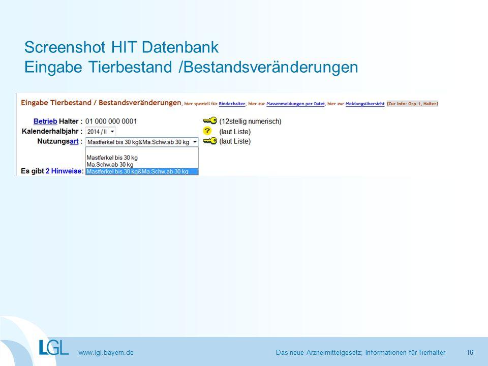 www.lgl.bayern.de Screenshot HIT Datenbank Eingabe Tierbestand /Bestandsveränderungen Das neue Arzneimittelgesetz; Informationen für Tierhalter16