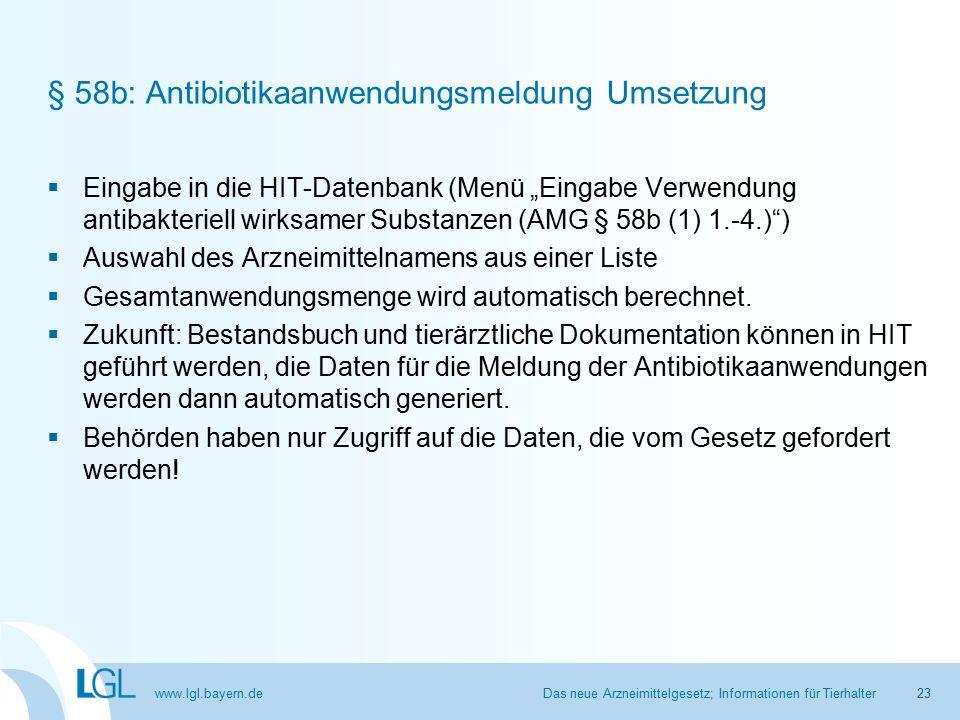 """www.lgl.bayern.de § 58b: Antibiotikaanwendungsmeldung Umsetzung  Eingabe in die HIT-Datenbank (Menü """"Eingabe Verwendung antibakteriell wirksamer Substanzen (AMG § 58b (1) 1.-4.) )  Auswahl des Arzneimittelnamens aus einer Liste  Gesamtanwendungsmenge wird automatisch berechnet."""